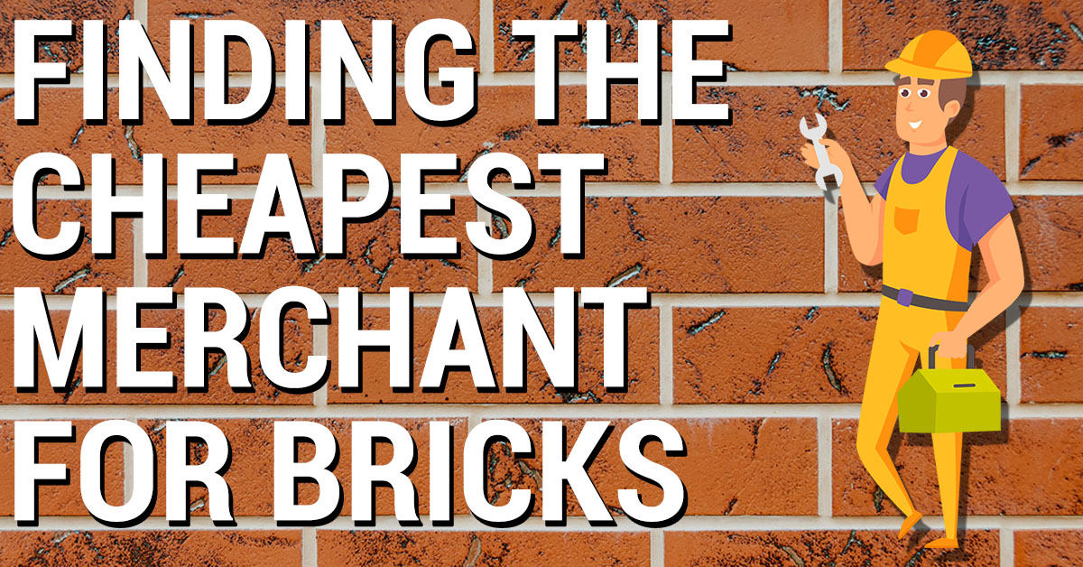 cheapest merchant for bricks