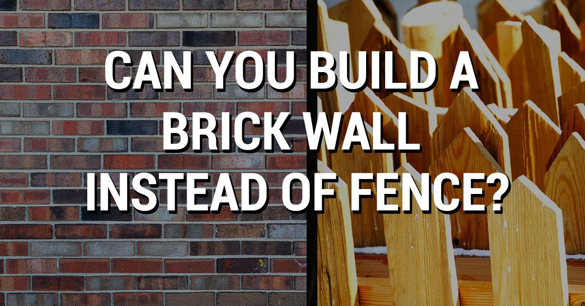 brick wall vs fence