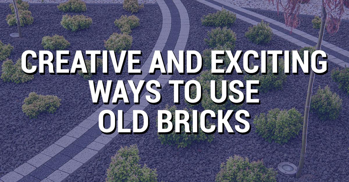 Creative Ways to Use Old Bricks