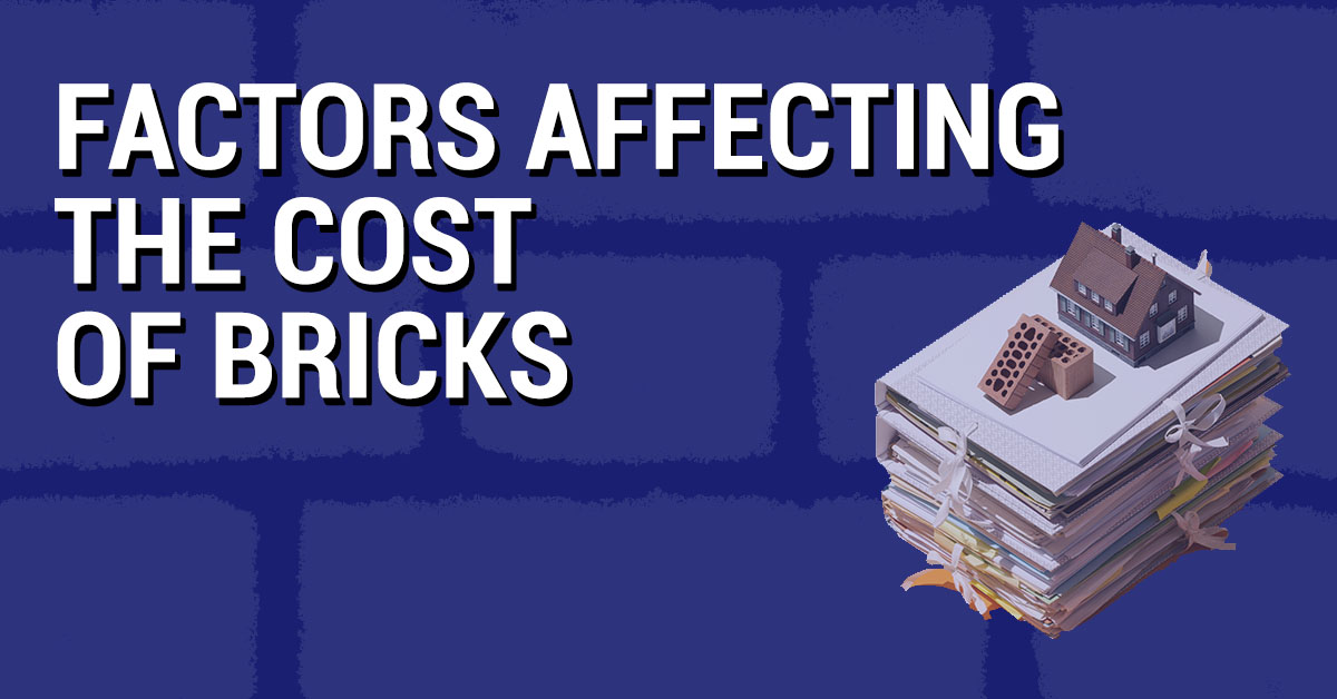 Factors Affecting the Cost of Bricks